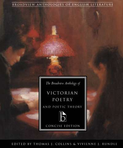 The Broadview Anthology of Victorian Poetry and Poetic