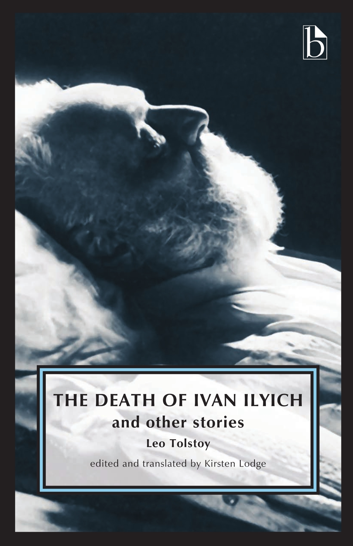 the death of ivan ilyich broadview press the death of ivan ilyich and other stories written